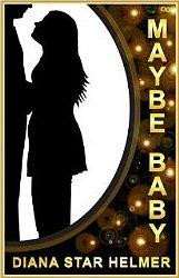Book Review – Maybe Baby by Diana Star Helmer